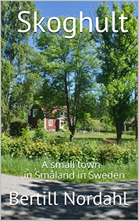 Skoghult:       A small town    in Småland inSweden (Danish Edition)
