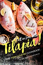 Fall in Love with Tilapia!: The Fish-Lovers Cookbook (English Edition)