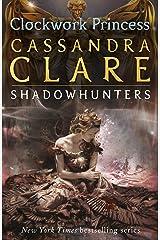 The Infernal Devices 3: Clockwork Princess: Cassandra Clare Kindle Edition