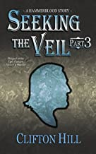 Seeking the Veil, Part 3: A Hammerblood Story (English Edition)