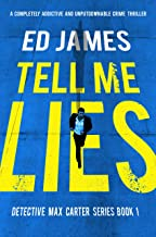 Tell Me Lies: A completely addictive and unputdownable crime thriller (Detective Max Carter Book 1)
