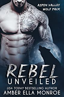 Rebel Unveiled (Aspen Valley Wolf Pack Book 4)