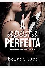 A Aposta Perfeita: Uma aposta nunca foi tão perfeita assim... (Apostas Livro 2) eBook Kindle