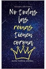 No todas las reinas tienen corona Versión Kindle