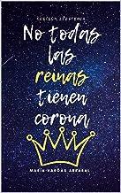 No todas las reinas tienen corona