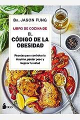 """Libro de cocina de """"El código de la obesidad"""": Recetas para controlar la insulina, perder peso y mejorar tu salud (Spanish Edition) Kindle Edition"""