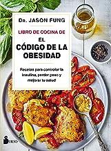 """Libro de cocina de """"El código de la obesidad"""": Recetas para controlar la insulina, perder peso y mejorar tu salud (Spanish Edition)"""