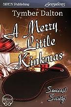A Merry Little Kinkmas [Suncoast Society] (Siren Publishing Sensations)