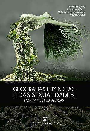 Geografias Feministas e das Sexualidades: encontros e diferenças