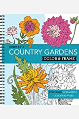 Color & Frame - Country Gardens (Adult Coloring Book) Spiral-bound