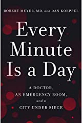 Every Minute Is a Day: A Doctor, an Emergency Room, and a City Under Siege Kindle Edition