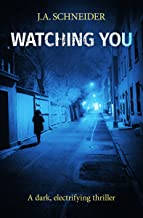 Watching You: A Psychological thriller with a killer twist (Detective Kerri Blasco Book 3)