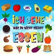 Ich sehe was du nicht siehst - Essen: Ein wunderbares Suchspiel für 2-4 jährige Kinder | Kannst du das Essen erkennen, das mit ... beginnt? (Ich sehe was ... für 2-4 jährige Kinder 3) (German Edition)
