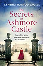 The Secrets of Ashmore Castle: a gripping and emotional historical drama for fans of DOWNTON ABBEY