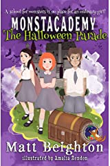 The Halloween Parade: A (Dyslexia Adapted) Monstacademy Mystery (Monstacademy Dyslexia Adapted Book 1) Kindle Edition