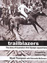 Trailblazers: The Story of Australia's First Olympic Equestrians
