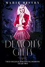 A Demon's Gifts: Vice College For Young Demons: Year Two