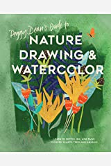 Peggy Dean's Guide to Nature Drawing and Watercolor: Learn to Sketch, Ink, and Paint Flowers, Plants, Trees, and Animals Kindle Edition