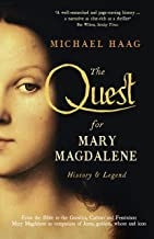 The Quest For Mary Magdalene: History & Legend