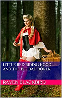 Little Red Riding Hood And The Big Bad Boner (Erotic Parodies Book 6)