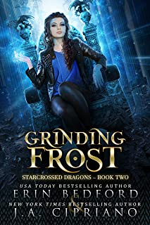 Grinding Frost (Starcrossed Dragons Book 2)
