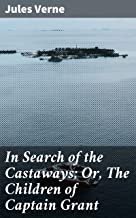 In Search of the Castaways; Or, The Children of Captain Grant