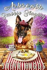 Arbroath Smokie Slaying: Albert Smith's Culinary Capers Recipe 7 Kindle Edition