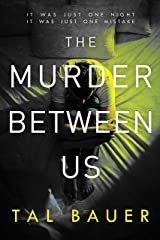 The Murder Between Us: M M Romantic Suspense (A Noah & Cole Thriller Book 1) Kindle Edition