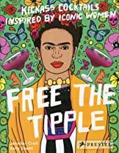 Free the Tipple: Kickass Cocktails Inspired by Iconic Women