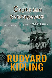 Captains Courageous - A Story of the Grand Banks: with Original Illustrations