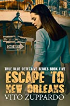 Escape To New Orleans (True Blue Detective Book 5) (English Edition)