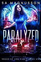 Paralyzed (Medicine and Magic Book 6)