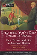 Everything You've Been Taught is Wrong (Portable Professor) by James W. Loewen (2005-05-03)