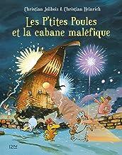 Les P'tites Poules et la cabane maléfique (P TITES POULES t. 15) (French Edition)