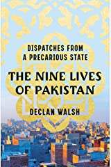 The Nine Lives of Pakistan: Dispatches from a Precarious State Kindle Edition