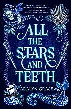 All the Stars and Teeth (All the Stars and Teeth Duology Book 1)