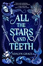 All the Stars and Teeth (All the Stars and Teeth Duology Book 1) (English Edition)