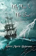 My Name Is Not Saul: Shipwrecked (Angelica Series Book 2)