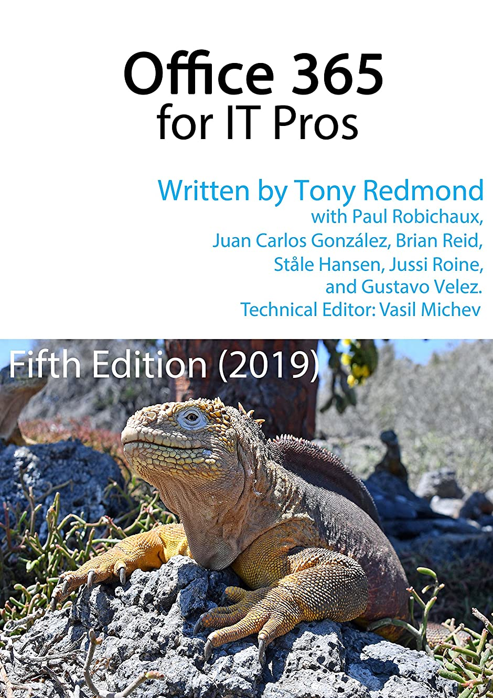 ピストン環境保護主義者機械Office 365 for IT Pros - The Only Constantly Updated book about Microsoft's Cloud Service: Fifth Edition (English Edition)