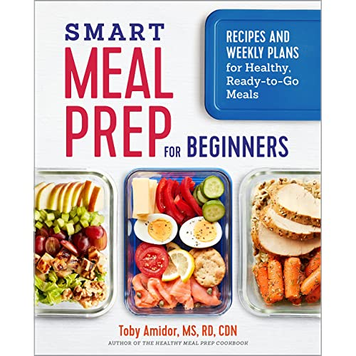 3e68f392270 Smart Meal Prep for Beginners: Recipes and Weekly Plans for Healthy,  Ready-to