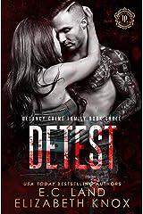 Detest (DeLancy Crime Family Book 3) Kindle Edition