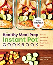 The Healthy Meal Prep Instant Pot® Cookbook: No-Fuss Recipes for Nutritious, Ready-to-Go Meals PDF