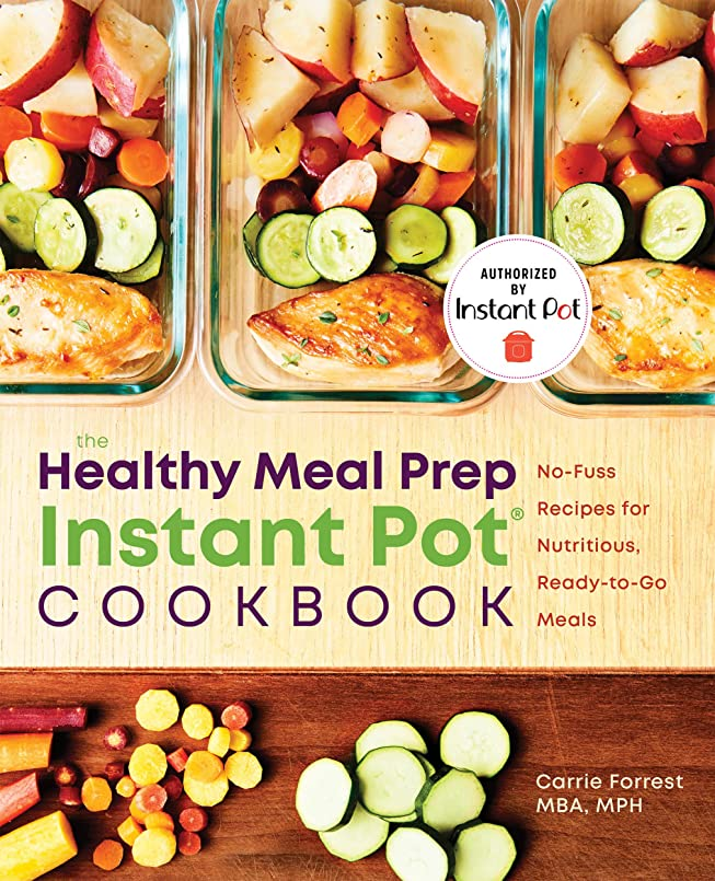 The Healthy Meal Prep Instant Pot? Cookbook: No-Fuss Recipes for Nutritious, Ready-to-Go Meals (English Edition)