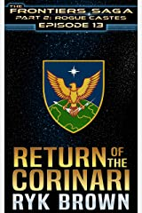 "Ep.#13 - ""Return of the Corinari"" (The Frontiers Saga - Part 2: Rogue Castes) Kindle Edition"