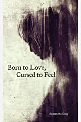 Born to Love, Cursed to Feel Kindle Edition