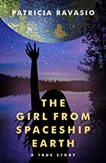 The Girl from Spaceship Earth: A True Story