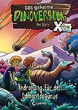 Das geheime Dinoversum Xtra 6 - Bedrohung für den Edmontosaurus: ab 7 Jahre (German Edition)