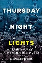 Thursday Night Lights: The Story of Black High School Football in Texas