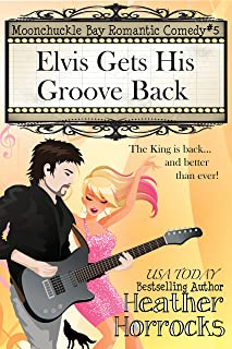 Elvis Gets His Groove Back (Moonchuckle Bay Romantic Comedy #5