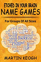 Etched in Your Brain Name Games: For groups of all sizes (English Edition)